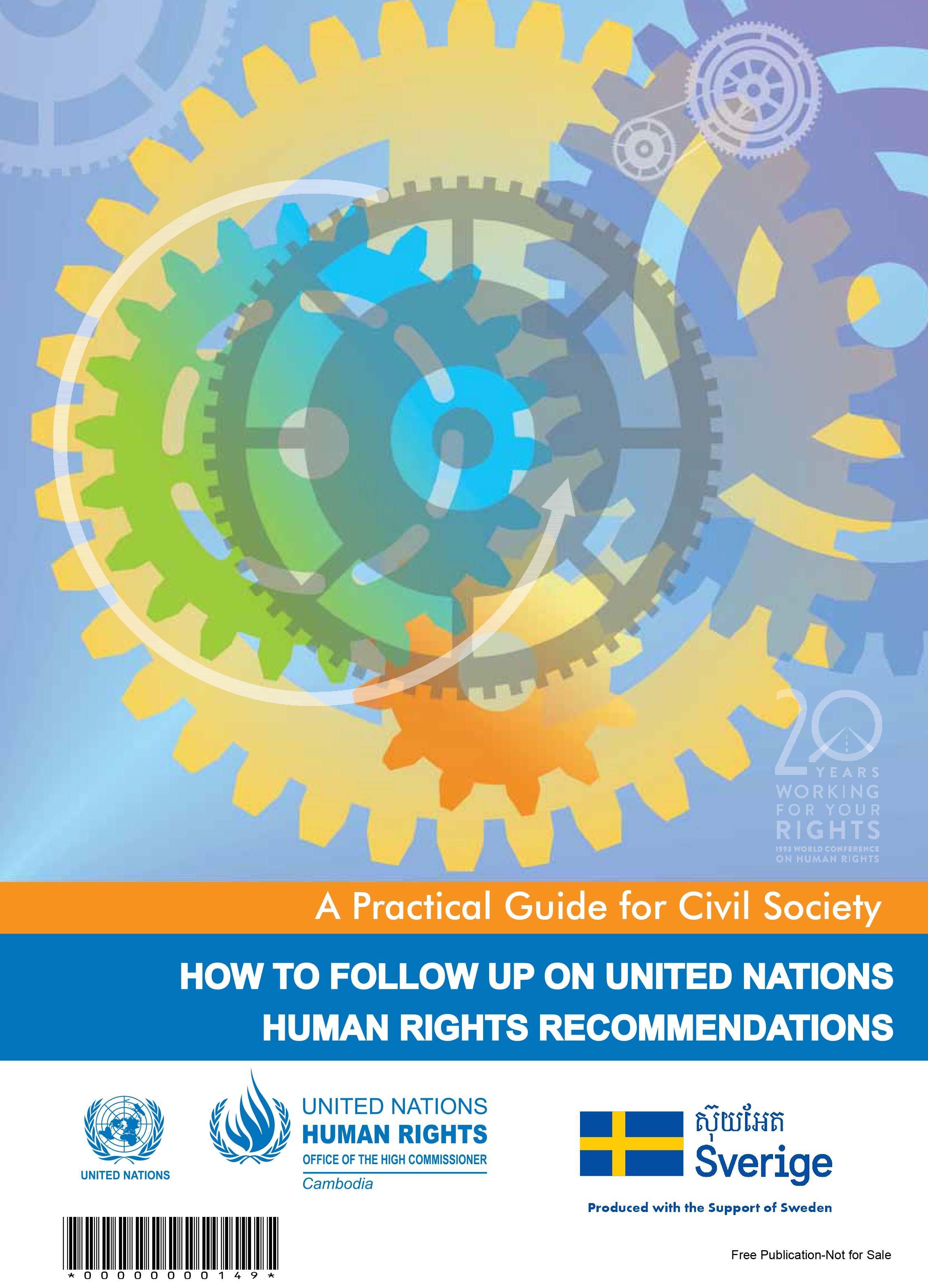 A Practical Guide for Civil Society How to follow up on United Nations Human Rights Recommandations
