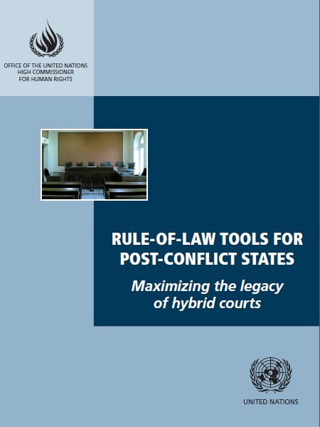 Post-Conflict States Maximizing the legacy of hybrid courts