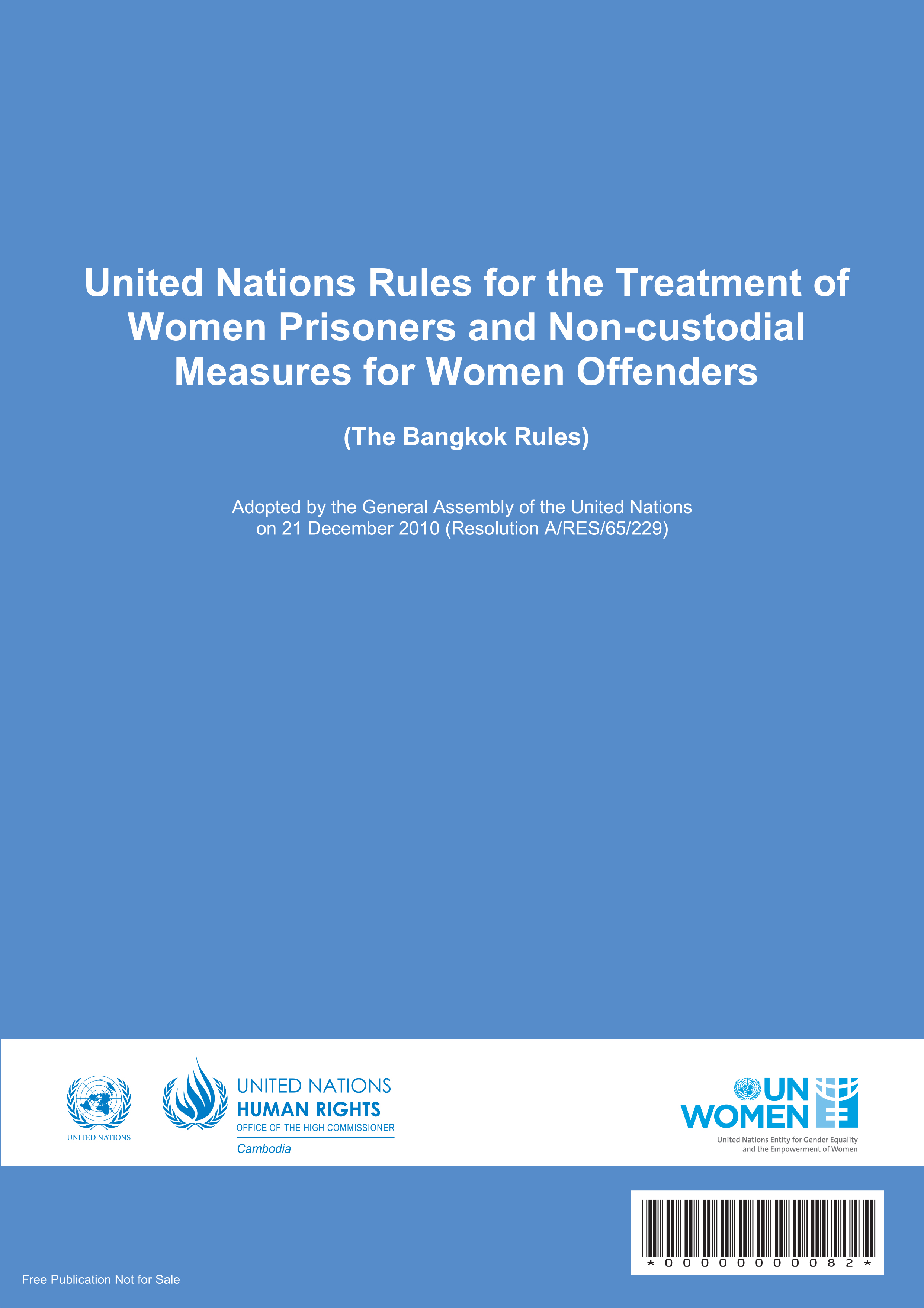 United Nations Rules for the Treatment of Women Prisoners and Non-custodial Measures for Women Offenders (the Bangkok Rules)