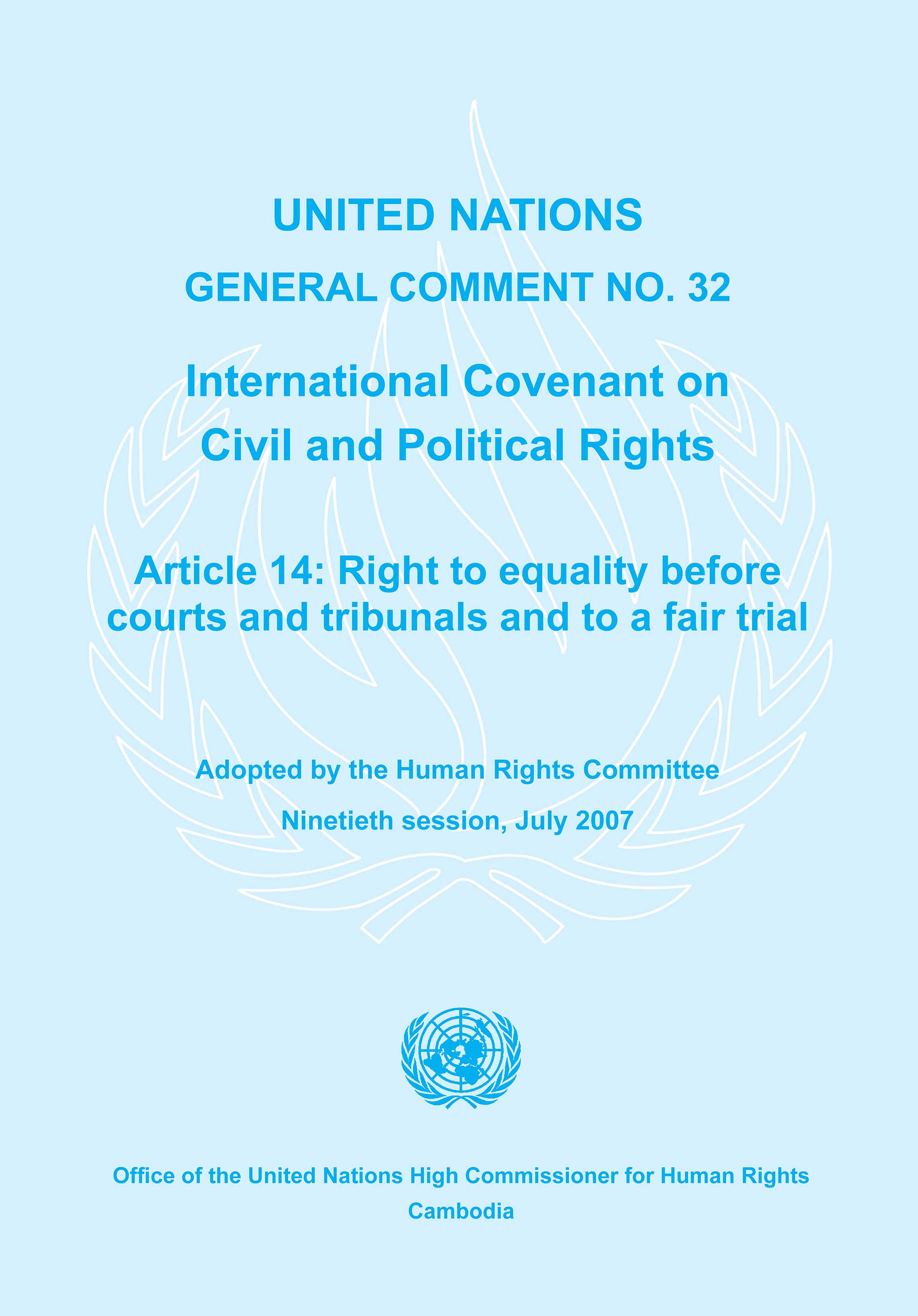 General Comment No 32 of the Human Rights Committee, on Right to Equality before courts and tribunals and to a Fair Trial