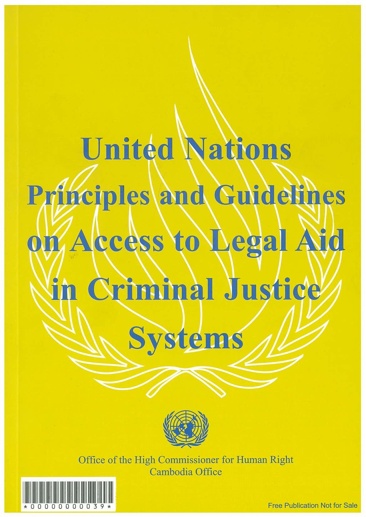 United Nations Principles and Guidelines on Access to Legal Aid in Criminal Justice Systems