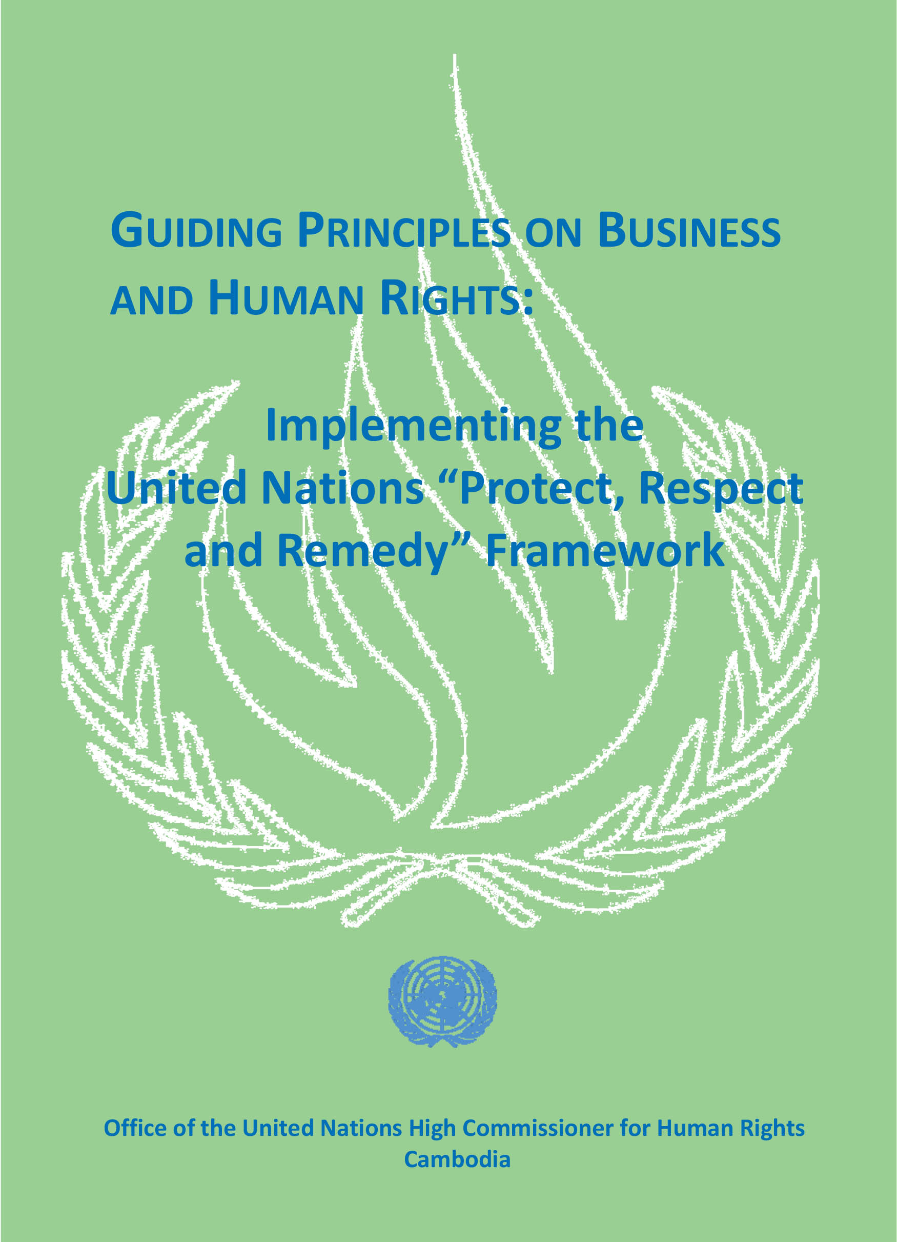 "Guiding Principles on Business and human rights: Implementing the United Nations ""Protect, Respect and Remedy"" Framework"