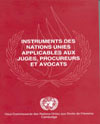 United Nations Instruments on Judges, Prosecutors and Lawyers
